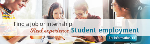Find a job or internship. Real experience student employment. For information.