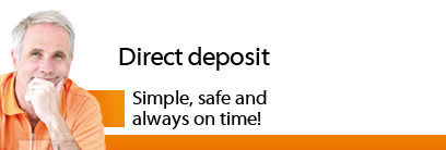 Direct deposit - Simple, safe and always on time!.